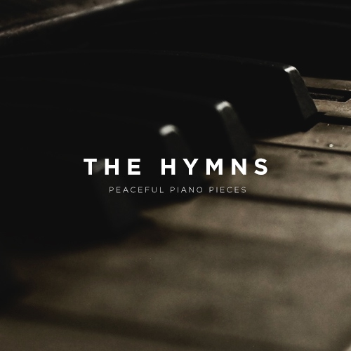 The Hymns - Peaceful Piano Pieces