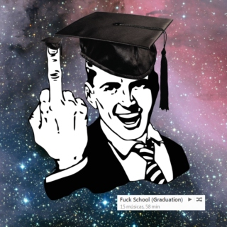 Fuck School (Graduation)
