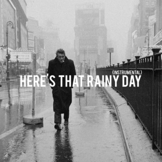 Here's That Rainy Day