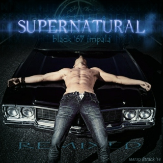 black '67 impala - Supernatural Fan REMIX