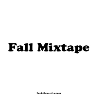FALL MIXTAPE