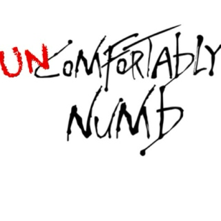 Uncomfortably Numb