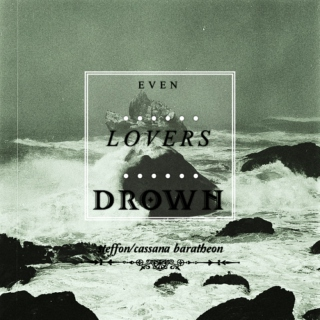 even lovers drown