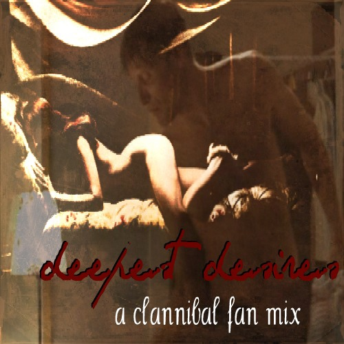 Deepest Desires: A Clannibal Fan Mix