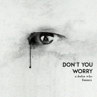 don't you worry