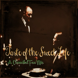 Taste Of The Sweet Life: A Clannibal Fan Mix