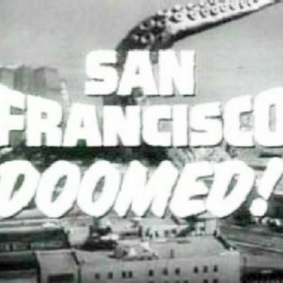 San Francisco's Doomed