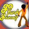Go Funk Yoself!