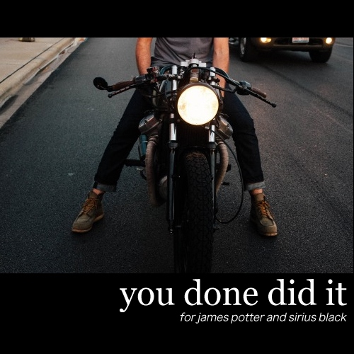you done did it