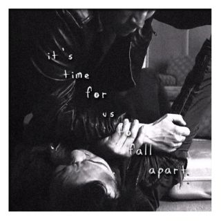 it's time for us to fall apart