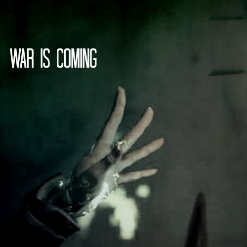 war is coming.