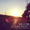 Mellow Compilation 1