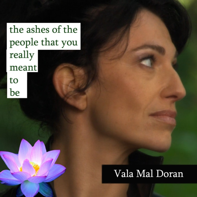 Vala Mal Doran | the ashes of the people that you really meant to be