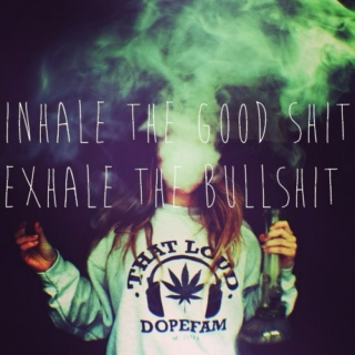 Exhale the bullshit~