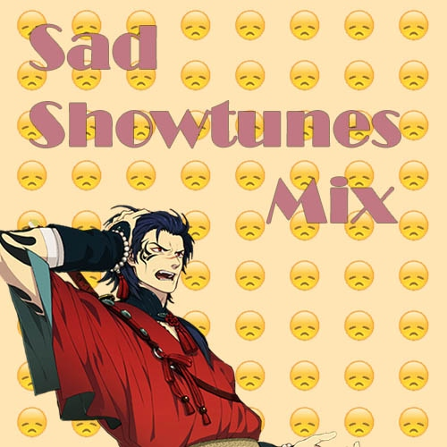 Koujaku's Sad Showtunes Mix