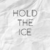 hold the ice