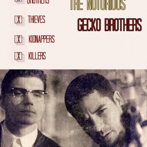 The Notorious Gecko Grothers
