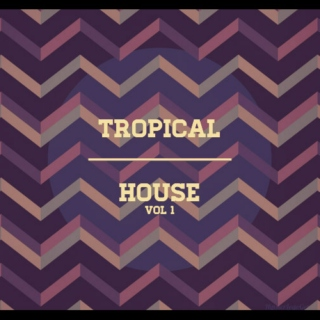TROPICAL HOUSE VOL1