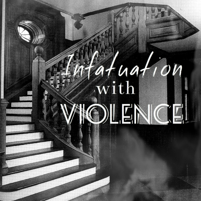 Infatuation with Violence