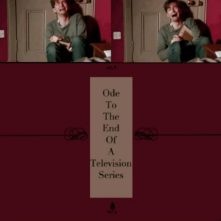 Ode To The End of A Television Series