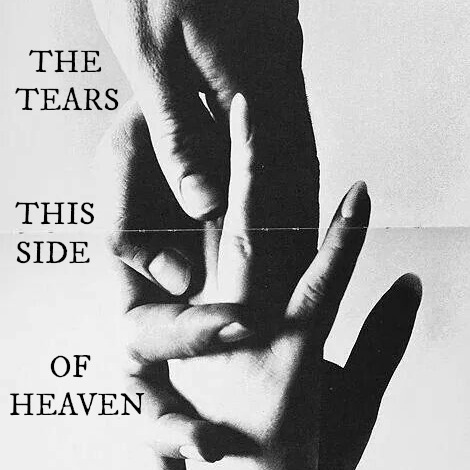 the tears this side of heaven