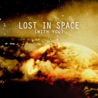LOST IN SPACE (with you)