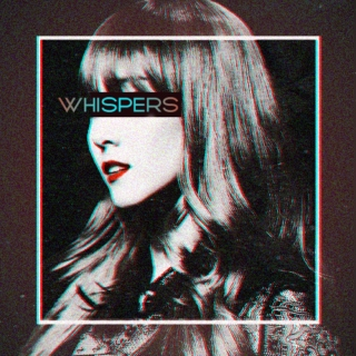 Whispers.