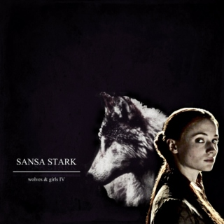 Sansa Stark: wolves & girls IV