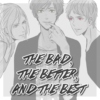 [APH BTT] The Bad, the Better, and the Best