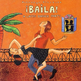 Putumayo Presents: ¡Baila! - A Latin Dance Party (2006)