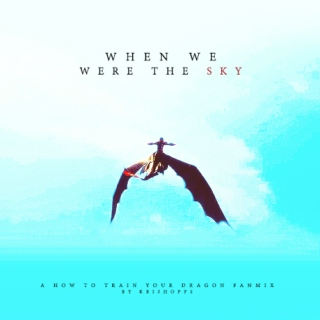 When We Were the Sky