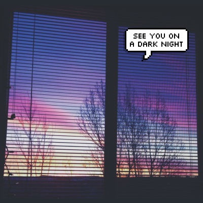 ♡ see you on a dark night ♡