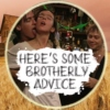 here's some brotherly advice