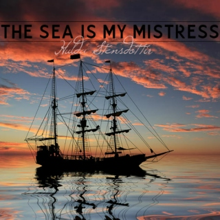 The Sea is My Mistress