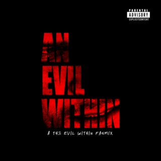 AN EVIL WITHIN