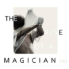 THE RISE OF A MAGICIAN