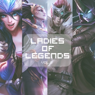 ♛Ladies of Legend v.2♛