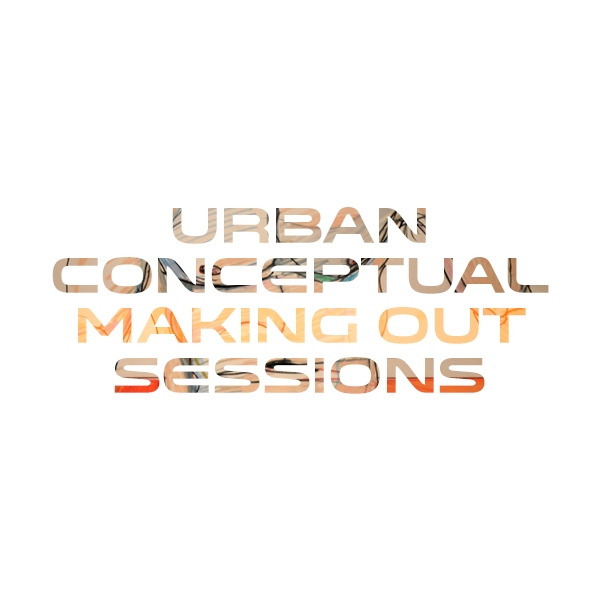 Urban Conceptual Making Out Sessions