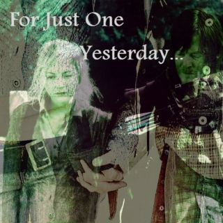 For Just One Yesterday