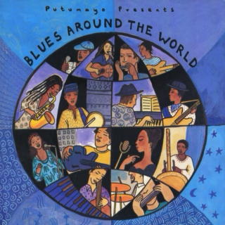 Putumayo Presents: Blues Around The World (2006)