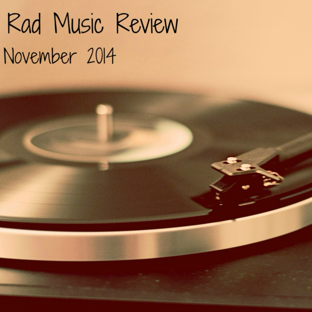 Rad Music Review: Novermber 2014