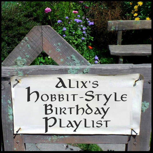 Alix's Hobbit-Style Birthday Playlist