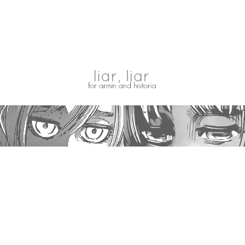 liar, liar || songs for armin and historia