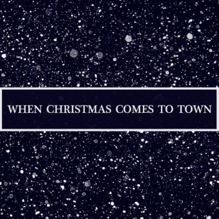 when christmas comes to town