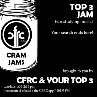 CFRC and Your Top 3: Cramjams!