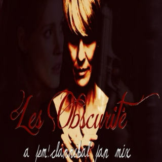 Les Obscurité: A Fem!Clannibal Fan Mix