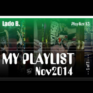 Lado B. Playlist 83 - My Playlist Nov2014 (2 of 3)