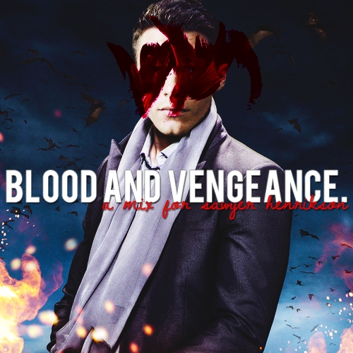 blood and vengeance.