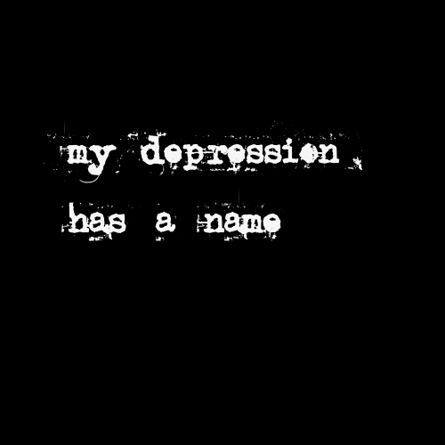 My Depression Has A Name