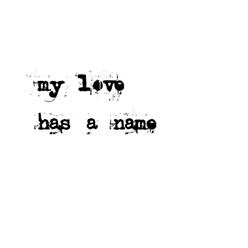 My Love Has A Name